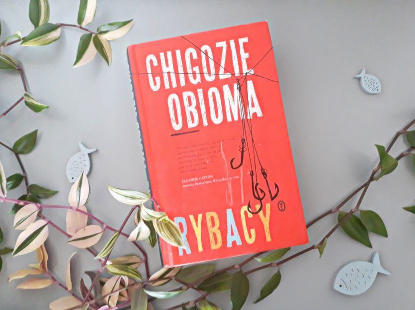 Okładka książki Rybacy Chigozie Obioma